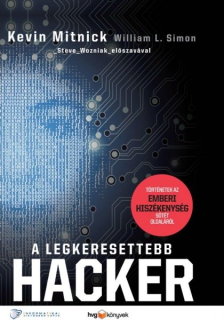 Kevin Mitnick, William L. Simon: A legkeresettebb hacker