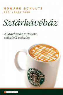 Howard Schultz, Dori Jones Yang: Sztárkávéház
