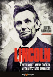Martin Dugard, Bill O'Reilly: Lincoln